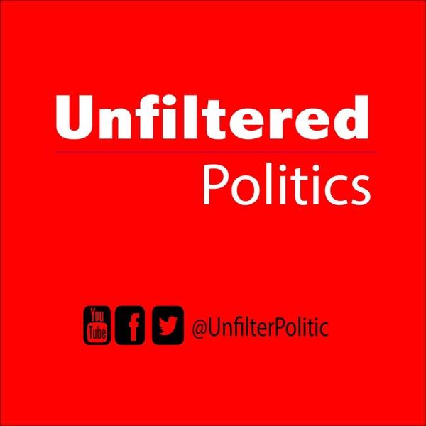 Unfiltered Politics Podcast