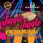 Jiggle Jiggle - King Bubba FM