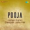 Jahan Kahin Deepak Jalta Hai From Pooja Single
