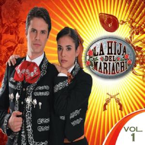 La Hija Del Mariachi - El Rey