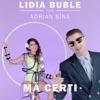 Ma Cerţi (feat. Adrian Sînă) - Single, Lidia Buble