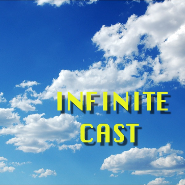 Infinite Cast: A Week's Worth of Infinity