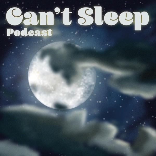 Can't Sleep Podcast