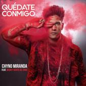 Quédate Conmigo (feat. Wisin & Gente de Zona) - Chyno Miranda