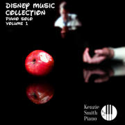 Disney Music Collection: Piano Solo, Vol. 1 - Kenzie Smith Piano - Kenzie Smith Piano