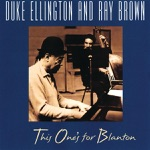 Duke Ellington & Ray Brown - Things Ain't What They Used to Be