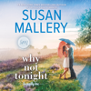 Susan Mallery - Why Not Tonight: Happily Inc. Series, Book 3 (Unabridged)  artwork