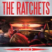 The Ratchets - Gotta Be Cool