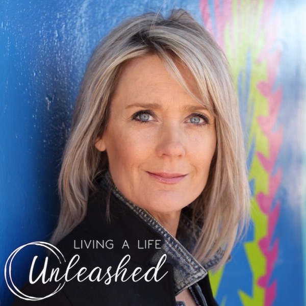 Living a Life Unleashed Podcast