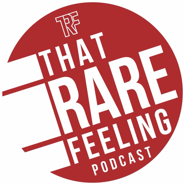 That Rare Feeling Podcast