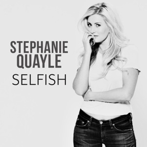 Stephanie Quayle - Selfish (Radio Edit) - Line Dance Music