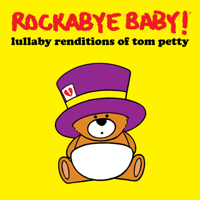 Rockabye Baby! - Lullaby Renditions of Tom Petty artwork