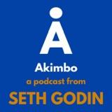Image of Akimbo: A Podcast from Seth Godin podcast