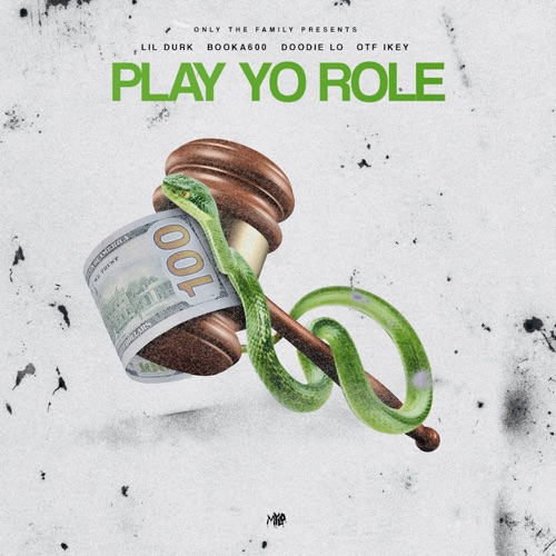 Only The Family - Play Yo Role (feat. Lil Durk, Booka 600, Doodie Lo & Otf Ikey) - Single