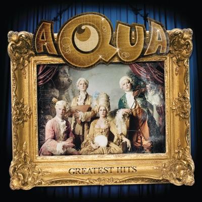 Aqua: Greatest Hits - Aqua