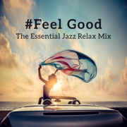 #Feel Good - The Essential Jazz Relax Mix - Relaxing Music Jazz Universe - Relaxing Music Jazz Universe
