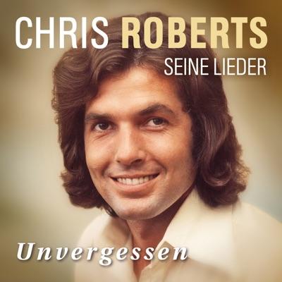 Unvergessen - Das Beste - Chris Roberts