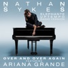 Over and Over Again feat Ariana Grande Elephante Uptempo Radio Version Single