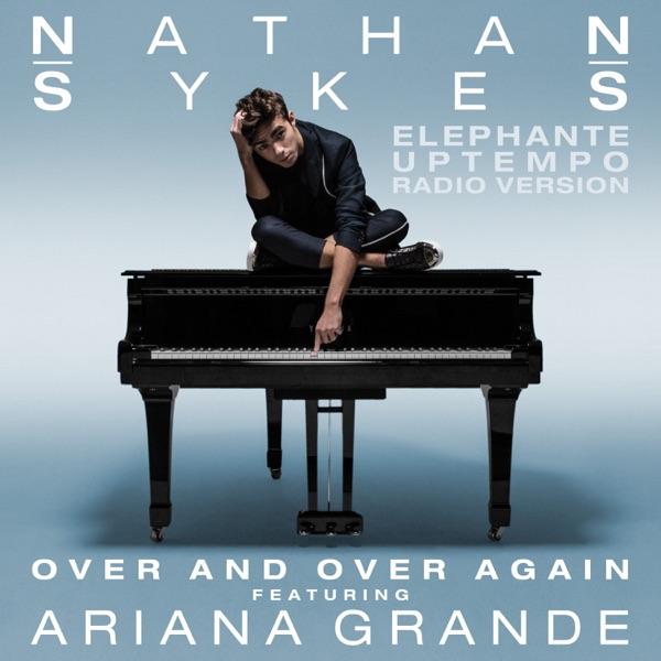 Over and Over Again (feat. Ariana Grande) [Elephante Uptempo Radio Version] - Single