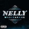 Wadsyaname - Single, Nelly