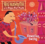 Big Kahuna & The Copa Cat Pack - The Hukilau Song