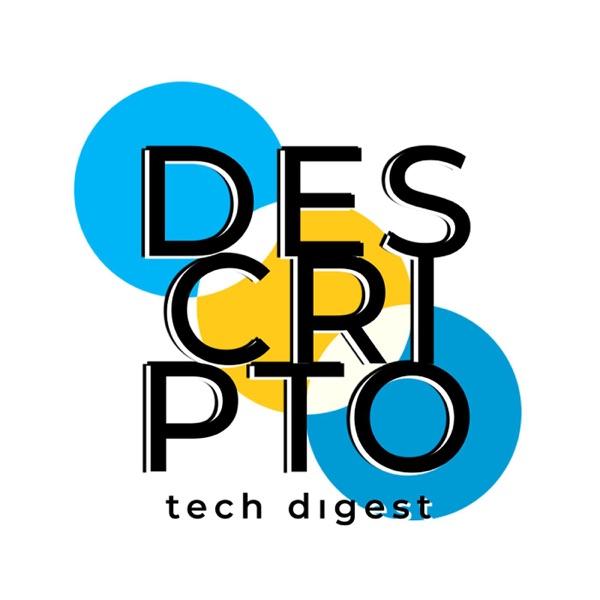 Descripto: Latest Tech News