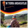 Mi Tierra Andahuaylas - Guillermo Mendoza