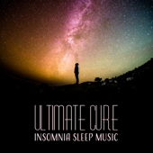 Ultimate Cure Insomnia Sleep Music: Meditation for Better Sleep, Relaxation Effect, Anxiety Free, De Stress Space, Calm and Clear Mind