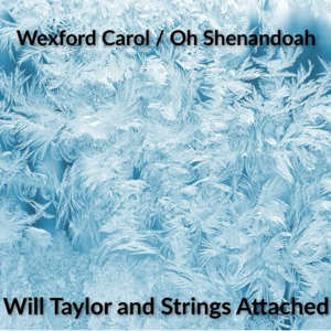Wexford Carol / Oh Shenandoah - Single Mp3 Download