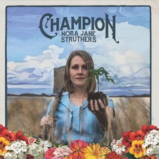 Champion – Nora Jane Struthers