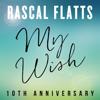 Rascal Flatts - My Wish (10th Anniversary) artwork