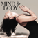 Calm Mind Masters - Mind & Body – Deep Relaxation Music for Mindfulness, Yoga, Peacefulness, Serenity & Tranquility