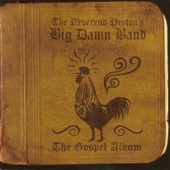 The Reverend Peyton's Big Damn Band - I Shall Not Be Moved
