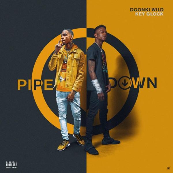 Pipe Down (feat. Key Glock) - Single