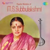 Popular Melodies of M S Subbulakshmi