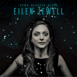 Down Hearted Blues – Eilen Jewell