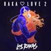 Raka Love 2, Los Rakas