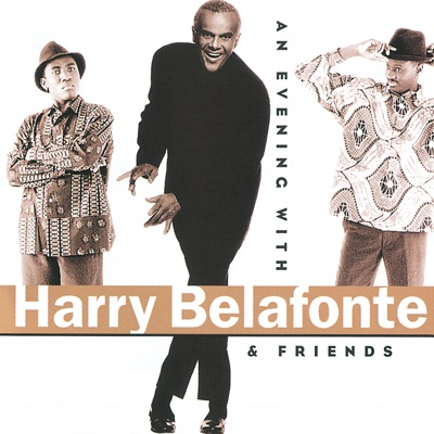 An Evening With Harry Belafonte & Friends (Live) - Harry Belafonte