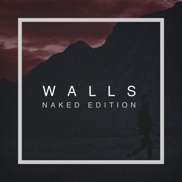Walls (Naked Edition) - Single