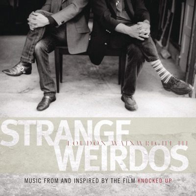 """Strange Weirdos - Music from and Inspired By the Film """"Knocked Up"""" - Loudon Wainwright III"""