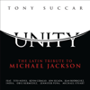 Unity: The Latin Tribute To Michael Jackson - Tony Succar