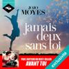 Jojo Moyes - Jamais deux sans toi artwork