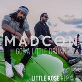 Got a Little Drunk (Little Rose Remix) - Single