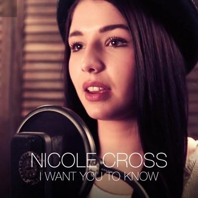 I Want You To Know - Single - Nicole Cross