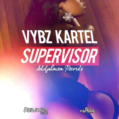 Supervisor - Single - Vybz Kartel