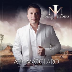 Jorge Medina - Así O Más Claro