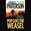Pop Goes the Weasel (Unabridged) - James Patterson