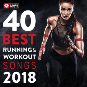 Power Music Workout - 40 Best Running and Workout Songs 2018 (Unmixed Workout Music for Fitness & Workout Ideal for Running and Jogging 126-150 BPM)