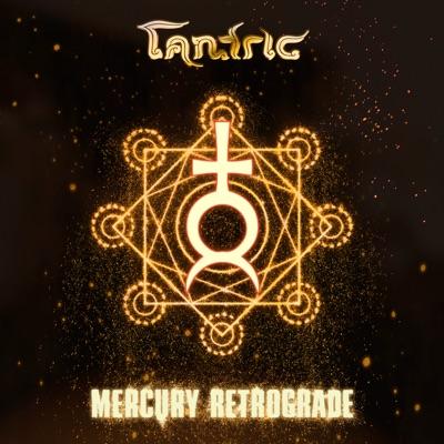 Mercury Retrograde - Tantric
