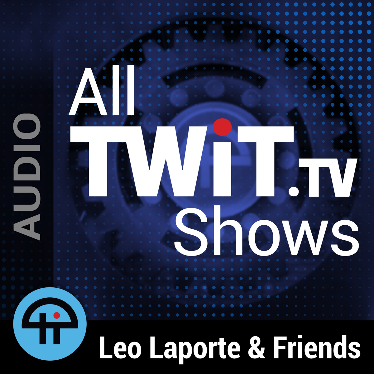 c68ac5c3be Best episodes of All TWiT.tv Shows (MP3) | Podyssey Podcasts